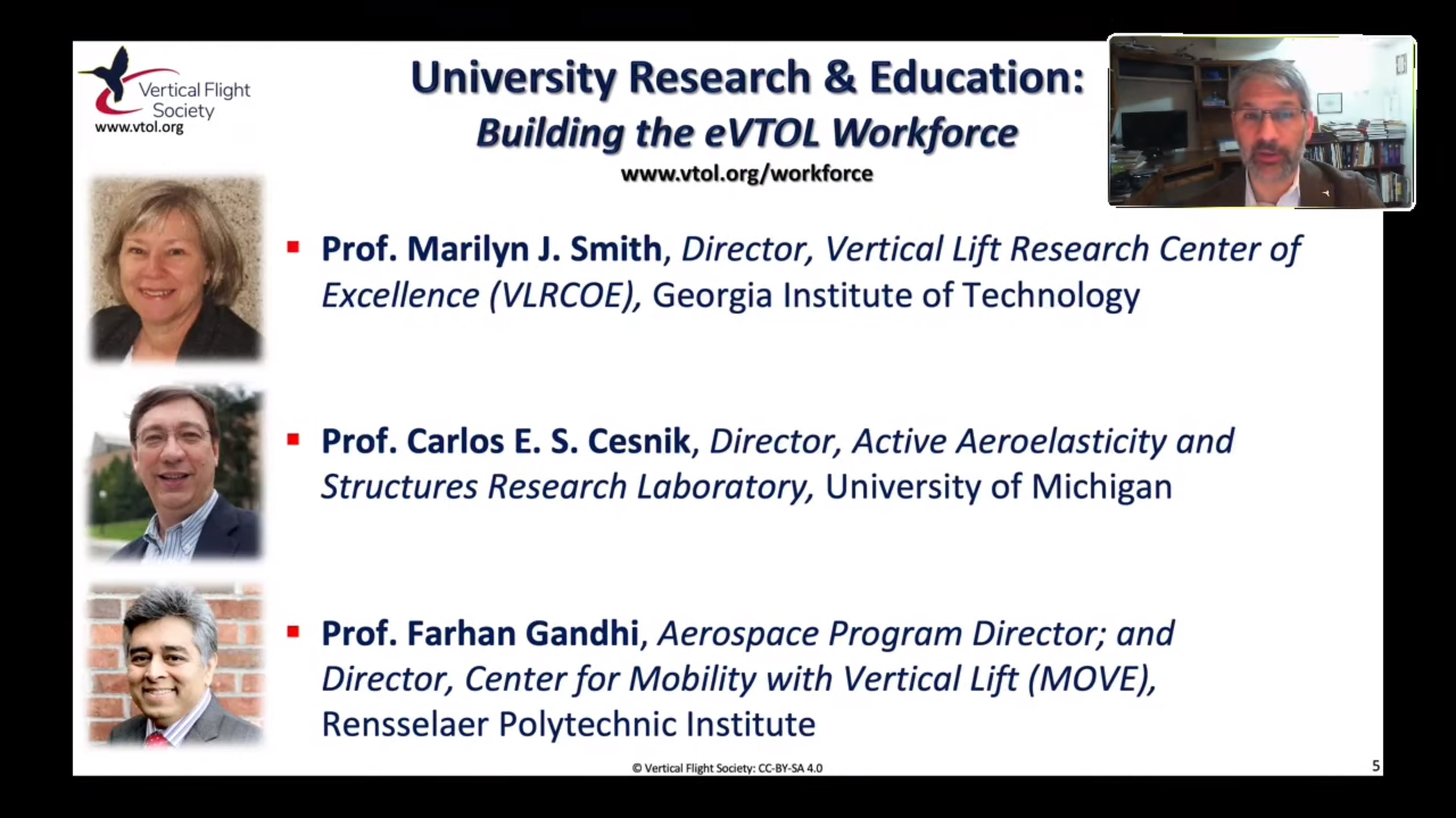 Agility Prime online meeting had VFS also led a distinguished university panel addressing the critical challenge of how to produce enough graduate students to simultaneously support the talent pipeline for eVTOL and Future Vertical Lift in April 2020.